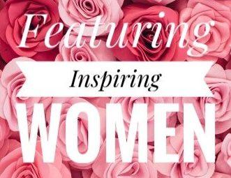 Featuring Inspiring Women